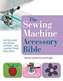 The Sewing Machine Accessory Bible