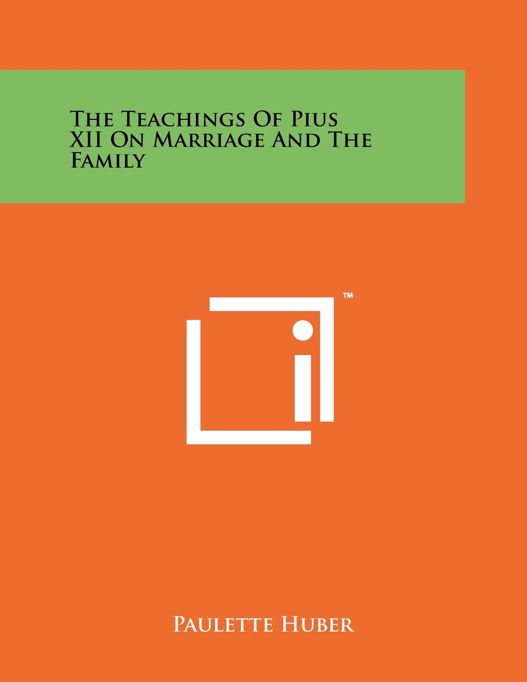 The Teachings of Pius XII on Marriage and the Family pdf