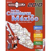2010 Mexico Road Atlas Por las Carreteras de Mexico by Guia Roji (Spanish Edition) by Guia Roji (2009-10-01)