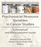Psychosocial Resource Variables in Cancer Studies 9781560247586