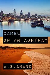 Camel On An Ashtray - A Literary Novella