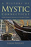 A History of Mystic Connecticut: From Pequot Village to Tourist Town