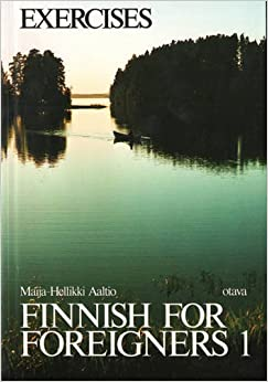 Finnish for Foreigners: Work Book/exercises v. 1