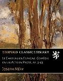 img - for Le Chateau en Espagne: Com die en un Acte en Prose; pp. 3-43 (French Edition) book / textbook / text book