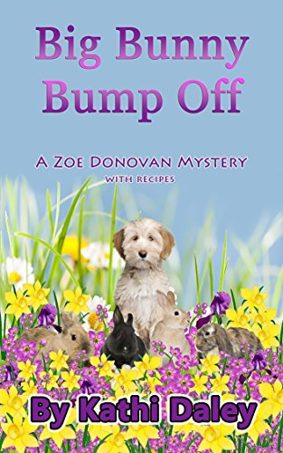 Big Bunny Bump Off (Zoe Donovan Mystery Book 5) by [Daley, Kathi]