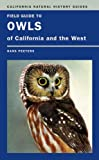 img - for Field Guide to Owls of California and the West (California Natural History Guides) book / textbook / text book