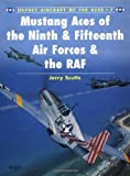 Mustang Aces of the Ninth and Fifteenth Air Forces and the RAF, Jerry Scutts, 1855325837