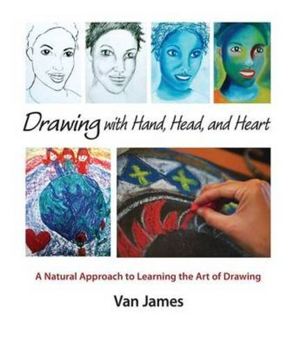 Read Online Drawing with Hand, Head, and Heart: A Natural Approach to Learning the Art of Drawing pdf