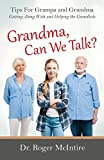 img - for Grandma, Can We Talk?: Tips for Grampa and Grandma - Getting Along with and Helping the Grandkids book / textbook / text book