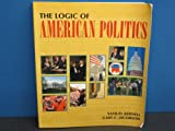 The Logic of American Politics, Kernell, Samuel and Jacobson, Gary C., 1568023952