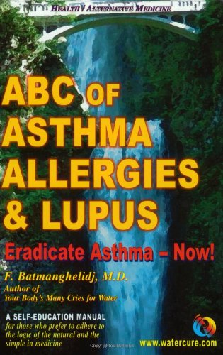 ABC of Asthma, Allergies and Lupus: Eradicate Asthma - Now!