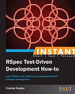 Instant rspec test driven development how to charles feduke ebook instant rspec test driven development how to by feduke charles fandeluxe Gallery