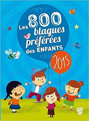 Livres gratuits en ligne Les 800 blagues préférées des enfants - 2015 pdf, epub ebook