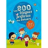 800 BLAGUES PRÉFÉRÉES DES ENFANTS (LES) 2015