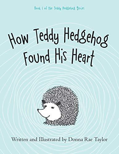How Teddy Hedgehog Found His Heart