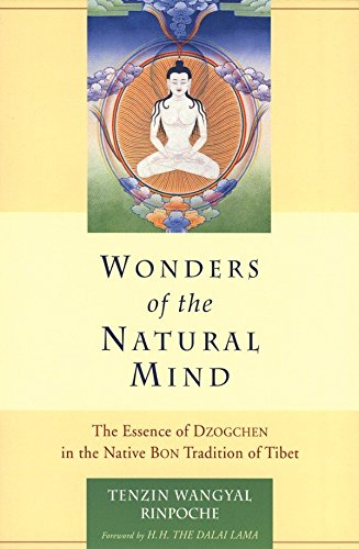 Wonders of the Natural Mind: The Essence of Dzogchen in the Native Bon Tradition of Tibet by Snow Lion