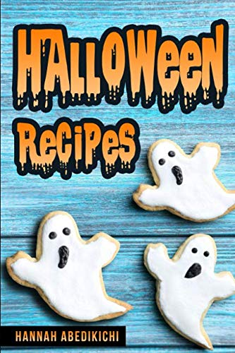 Halloween Recipes: A Spooktacular Halloween Cookbook (2018 Edition)]()