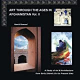 Art Through the Ages in Afghanistan Volume Ii, Hamid Naweed, 1481723111
