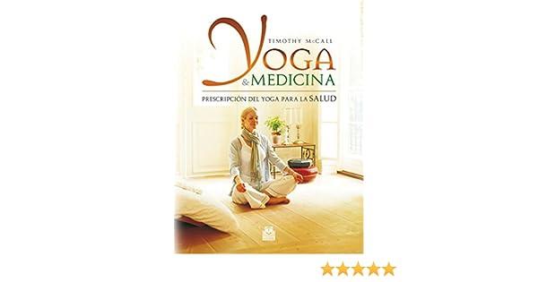 Yoga y medicina: Prescripción del yoga para la salud (Spanish Edition)