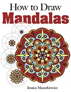 How To Create Mandalas Dover Books On Art Instruction And Anatomy
