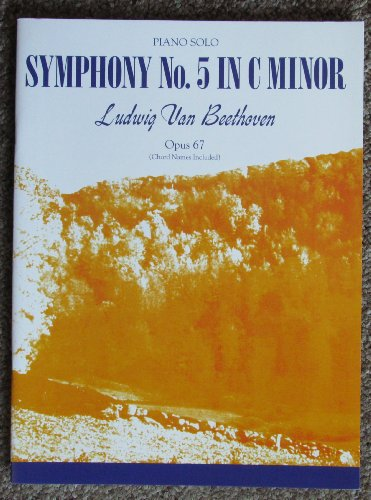 Beethoven - Symphony No. 5 C Minor: Piano Solo (Symphonies/Concertos for Solo Piano)