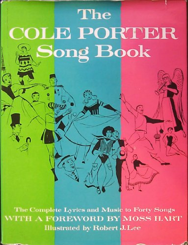 THE COLE PORTER SONG BOOK. The Complete Words and Music of Forty of Cole Porter's Best-Loved Songs. Foreword by Moss Hart. Illustrations by Robert J. Lee. Arrangements by Dr. Albert Sirmay. ()