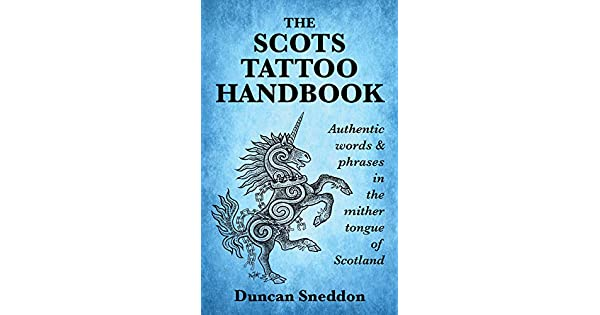 The Scots Tattoo Handbook: Authentic words & phrases in the