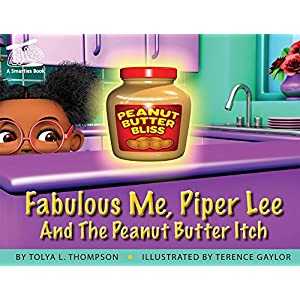 Fabulous Me, Piper Lee And The Peanut Butter Itch