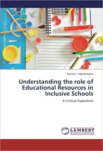 Understanding the role of Educational Resources in Inclusive Schools: A Critical Exposition