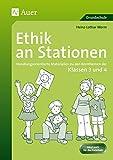 Ethik an Stationen 3/4: Handlungsorientierte Materialien zu den Kernthemen der Klassen 3 und 4 (Stationentraining GS)