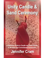 Unity Candle and Sand Ceremony: A Definitive Guide to the Creative Use of Candle and Sand Rituals in Wedding and Commitment Ceremonies