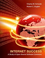 Internet Success: A Study of Open-Source Software Commons Front Cover