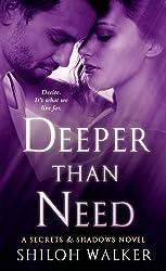 Deeper Than Need: A Secrets & Shadows Novel