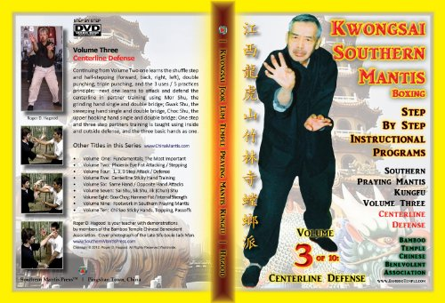 Southern Praying Mantis Kung Fu Volume Three:  Centerline Defense