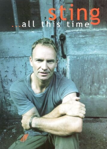 Sting - All This Time (All In One Dvd)