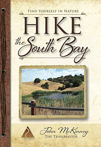 HIKE the South Bay: Best Day Hikes in the South Bay and Along the Peninsula (Trailmaster Pocket Guides) (Volume 18)