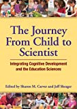 The Journey From Child to Scientist