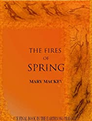 The Fires of Spring (The EarthSong Trilogy Book 3)