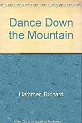Dance Down the Mountain