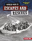 World War II Escapes and Rescues (Alternator Books: Heroes of World War II)