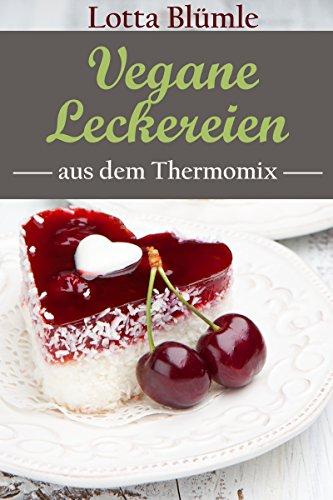 Amazon Com Rezepte Fur Den Thermomix Vegan Vegane Leckereien