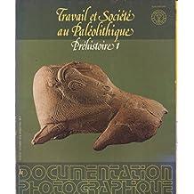 Travailet société au paléolithique: prehistoire 1
