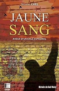 Jaune sang : aveux d'un exilé espagnol