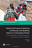 Reducing Poverty, Protecting Livelihoods, and Building Assets in a Changing Climate, , 0821382381