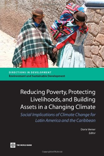 Reducing Poverty, Protecting Livelihoods, and Building Assets in a Changing Climate: Social Implications of Climate Chan