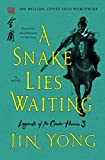 A Snake Lies Waiting: The Definitive Edition (Legends of the Condor Heroes, 3)