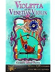 Violetta and the Venetian Violin (Violetta Series Book 1)