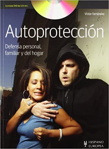 Autoprotección defensa personal / Defense Self Protection