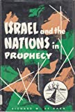 Israel and the Nations in Prophecy, Richard W. De Haan, 031023512X