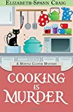 Cooking is Murder (A Myrtle Clover Cozy Mystery) (Volume 11)